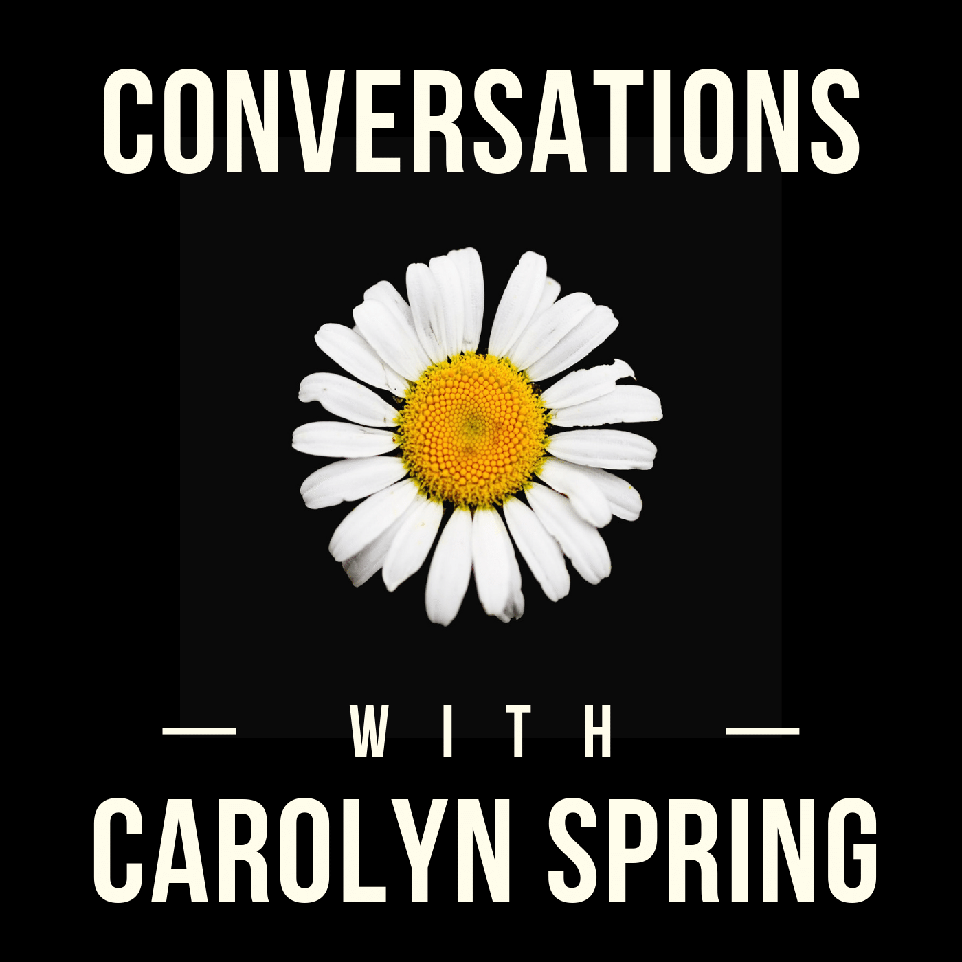 Conversations with Carolyn Spring